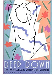 Deep Down: The New Sensual Writing by Women…