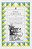 Fool for love / Sam Shepard ; and, The sad lament of Pecos Bill on the eve of killing his wife ; words by Sam Shepard ; music by Sam Shepard and Catherine Stone