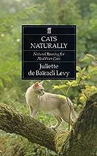 Cats Naturally: Natural Rearing For…