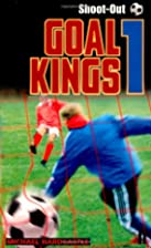 Goal Kings: Shoot Out Book 1 by Michael…