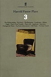 Harold Pinter Plays 3: The Homecoming; Old…