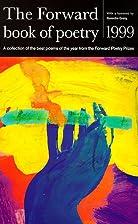 The Forward Book of Poetry 1999 by Geordie…