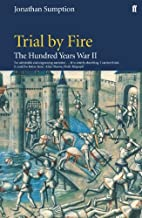 Trial by Fire by Jonathan Sumption