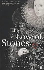 The Love of Stones: A Novel de Tobias Hill