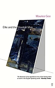 Ellie and the Shadow Man de Maurice Gee