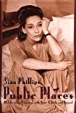 Public places : my life in the theater, with Peter O'Toole and beyond / Siân Phillips
