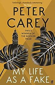 My Life as a Fake av Peter Carey