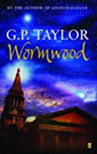 Wormwood by G. P. Taylor