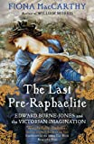 The last Pre-Raphaelite : Edward Burne-Jones and the Victorian imagination / Fiona MacCarthy