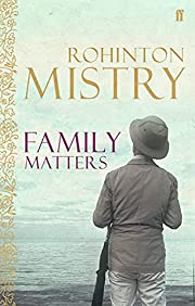 Family Matters: 1 by Rohinton Mistry