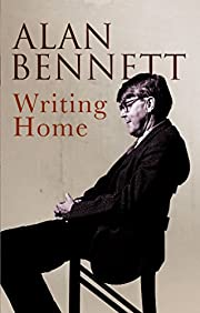 Writing Home por Alan Bennett