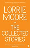 The Collected Stories of Lorrie Moore