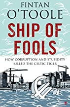 Ship of Fools: How Stupidity and Corruption…