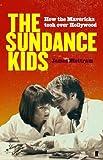 The Sundance kids : how the Mavericks took back Hollywood / James Mottram