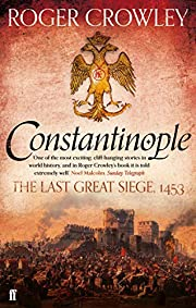 Constantinople: The Last Great Siege, 1453…