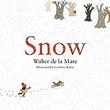 Snow / Walter de la Mare ; illustrated by Carolina Rabei
