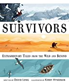 Survivors: Extraordinary Tales from the Wild…