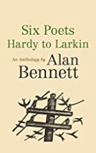 Six Poets: Hardy to Larkin: An Anthology by…