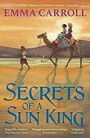 Secrets Of A Sun King de Emma Carroll