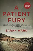 A Patient Fury (DC Childs mystery) by Sarah…