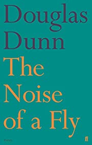 The Noise of a Fly (Faber Poetry) by Douglas…