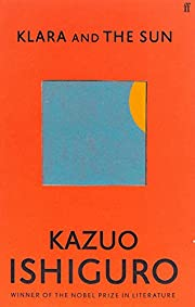 Klara and the sun de Kazuo Ishiguro
