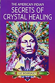 The American Indian: Secrets of Crystal…
