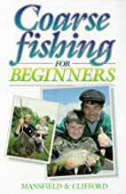 Coarse Fishing for Beginners by Kenneth…