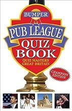Bumper Pub League Quiz Book by Quiz Masters…
