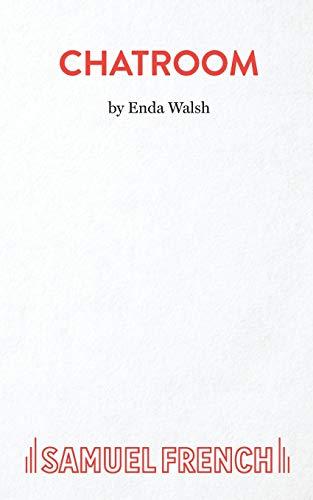 Chatroom written by Enda Walsh