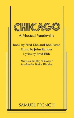 Chicago composed by Bob Fosse, Fred Ebb, and John Kander