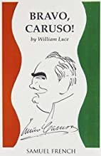 Bravo Caruso! A Play by William Luce