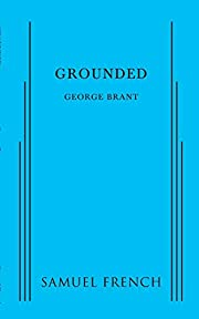 Grounded – tekijä: George Brant