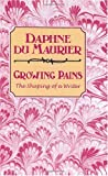 Growing pains : the shaping of a writer / [by] Daphne Du Maurier