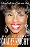 Between each line of pain and glory : my life story / Gladys Knight