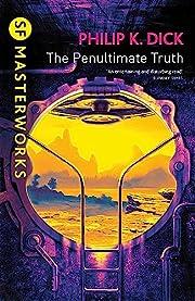 The Penultimate Truth (S.F. Masterworks) de…