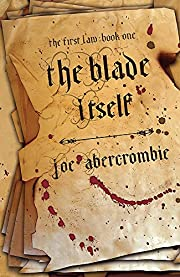 The Blade Itself: Book One Of The First Law:…
