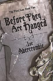 Before They Are Hanged: Book Two Of The…