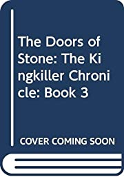 The Doors of Stone: The Kingkiller…