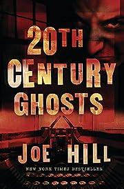 20th Century Ghosts af Joe Hill