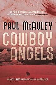 Cowboy Angels (Gollancz S.F.) de Paul…