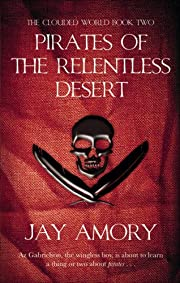Pirates of the Relentless Desert…