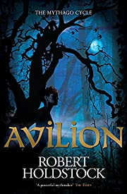 Avilion (Mythago Wood 7) de Robert Holdstock