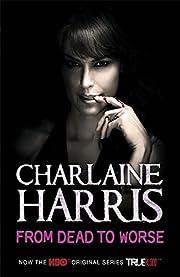 From Dead to Worse – tekijä: Charlaine…