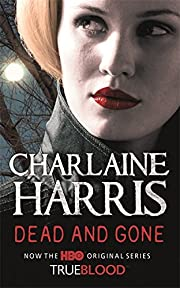Dead and Gone: A True Blood Novel (Sookie…
