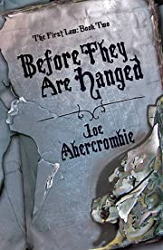 Before they are hanged por Joe Abercrombie
