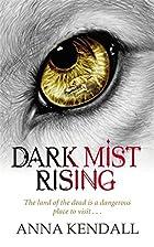 Dark Mist Rising by Anna Kendall