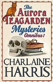 The Aurora Teagarden Mysteries: Omnibus 1 by…