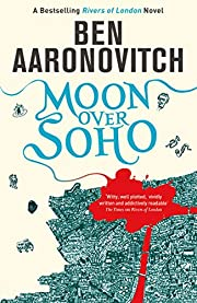 Moon Over Soho: The Second Rivers of London…