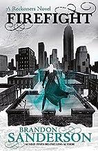 Firefight: A Reckoners Novel by Brandon…